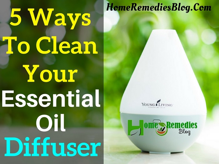 5 Ways To Clean Your Essential Oil Diffuser Diy Home Remedies Blog