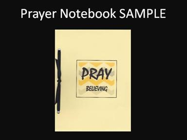 Prayer notebook sample. This is a yellow booklet that says, Pray Believing.