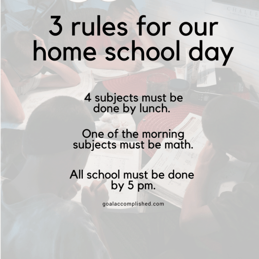What is my home school: 3 rules for our home school day. Text reads, 4 subjects must be done by lunch. One of the morning subjects must be math. All school must be done by 5 pm.