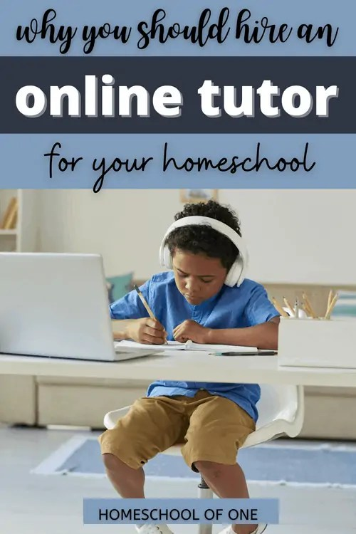 Why you should hire an online tutor in your homeschool