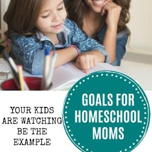 Goals for Homeschool Moms