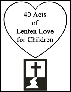 40 Acts of Lenten Love for Children