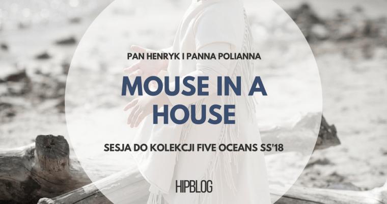 Mouse in a House – dzieciaki w najnowszej kolekcji Five Oceans s/s'18