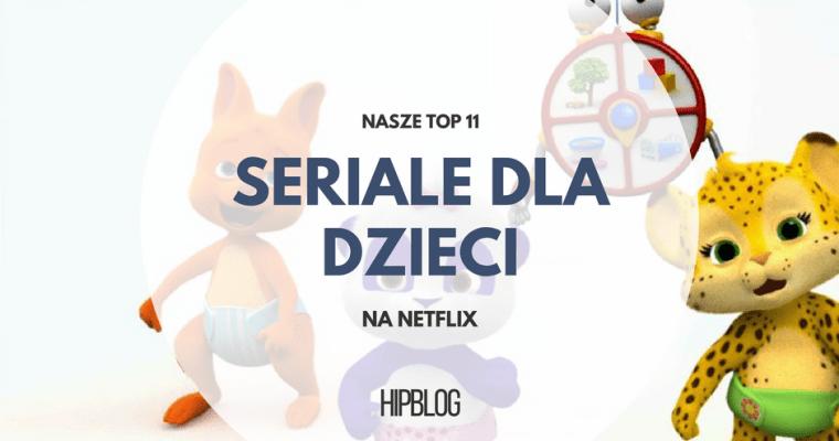 Nasze TOP 11 seriale dla dzieci na Netflix