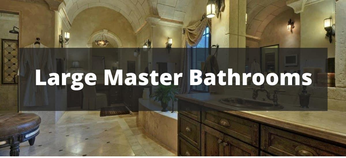 300 Large Master Bathroom Ideas for 2019