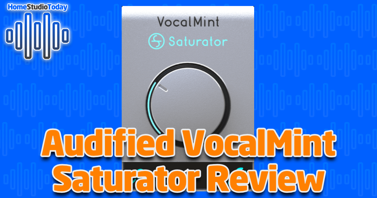 Audified VocalMint Saturator Review featured image