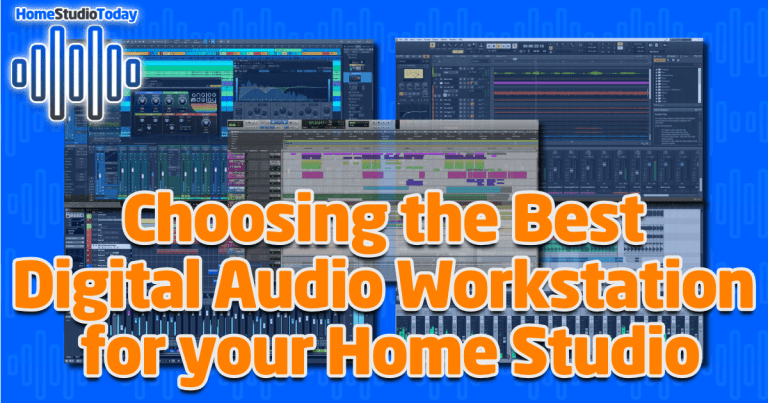 Choosing the Best Digital Audio Workstation for your Home Studio