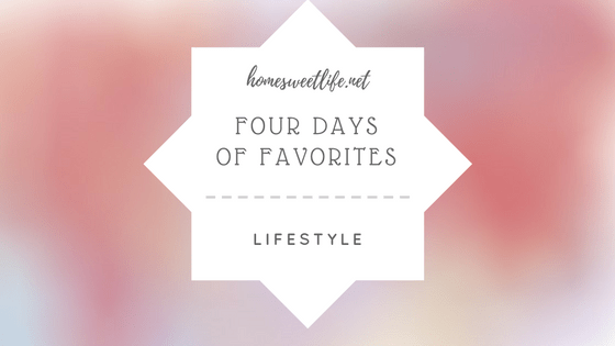 four days faves lifestyle
