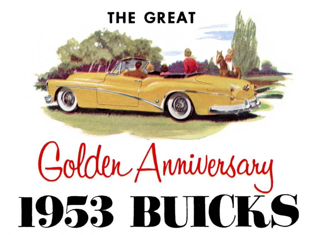 medium resolution of 1953 buick the great golden anniversary 1953 buicks