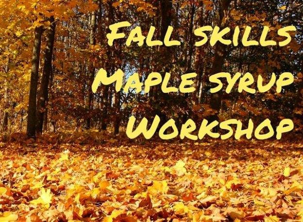 Fall Skills Maple Syrup Workshop