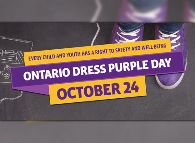Every child and youth has a right to safety and well-being. Ontario Dress Purple Day, October 24.