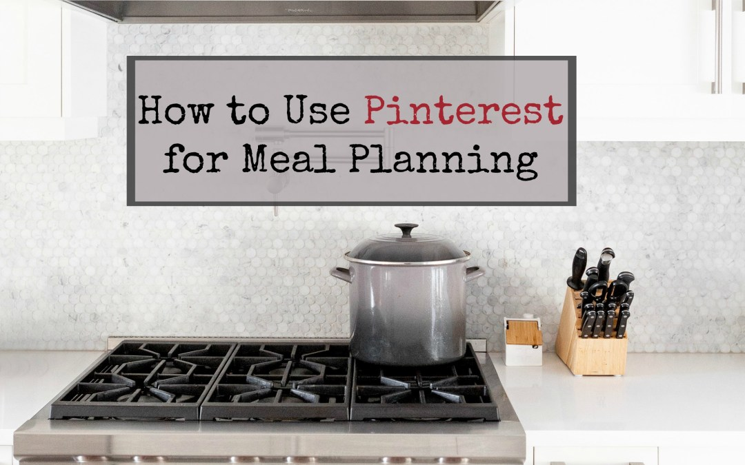 How to Use Pinterest for Weekly Meal Planning