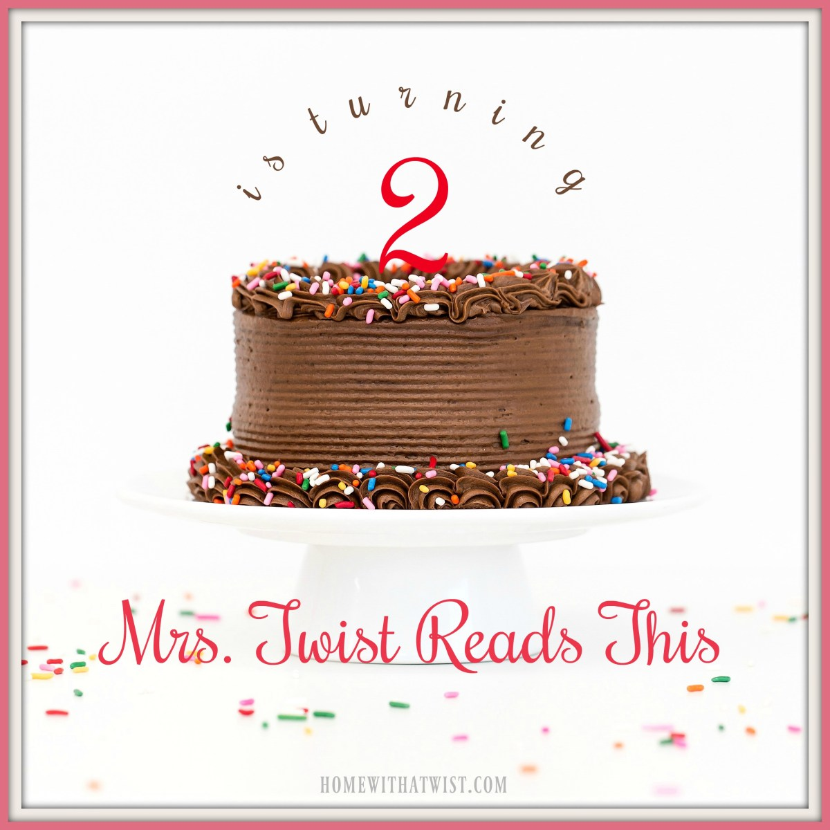 Mrs. Twist Reads This — Is Turning Two!