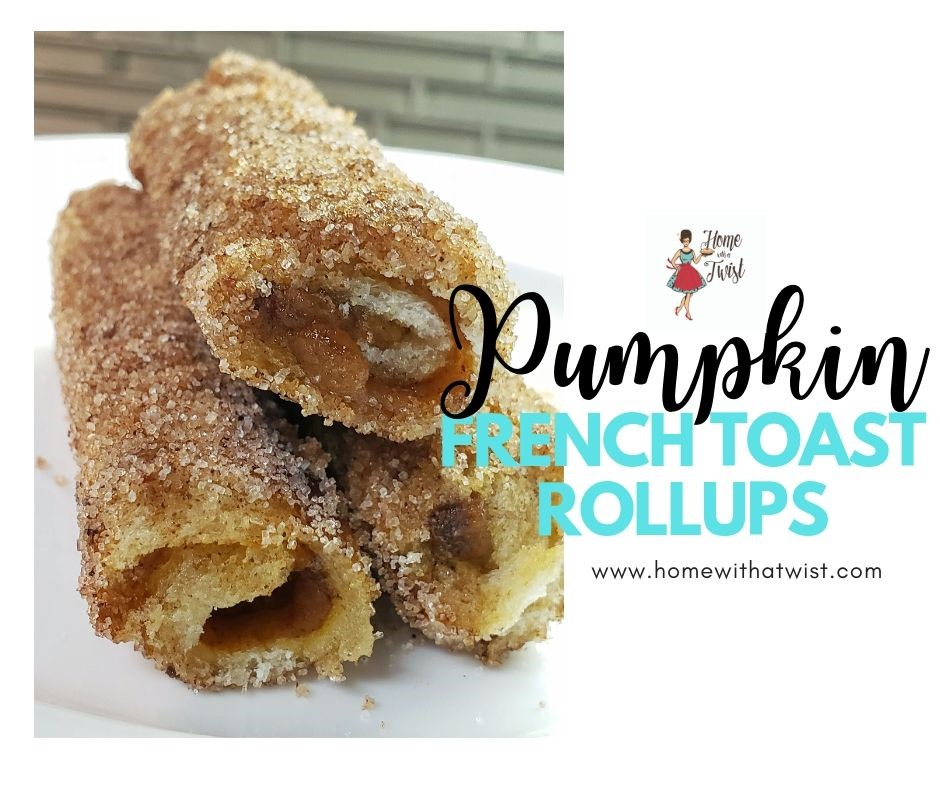 Pumpkin French Toast Roll Ups