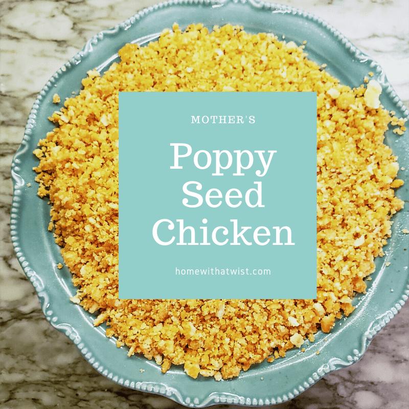 Mother's Poppy Seed Chicken