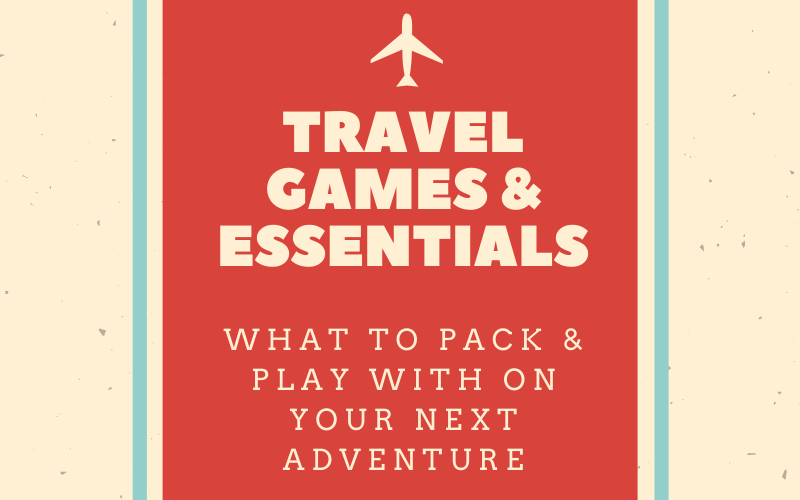 Travel Is Back! What to Pack + Play With