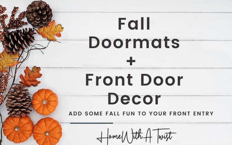 Fall Doormats + Front Door Decor