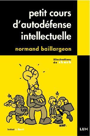 Petit Cours d'autodéfense intellectuelle (Normand Baillargeon)