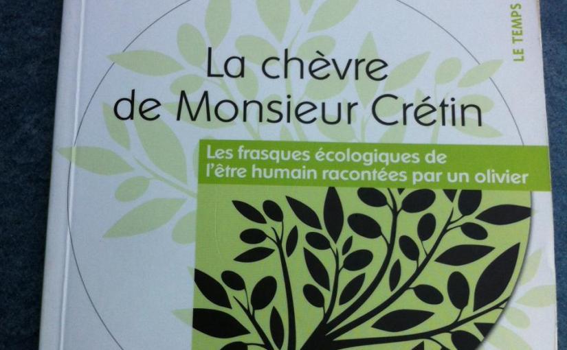 «La chèvre de Monsieur Crétin» : un livre simple, mais percutant !