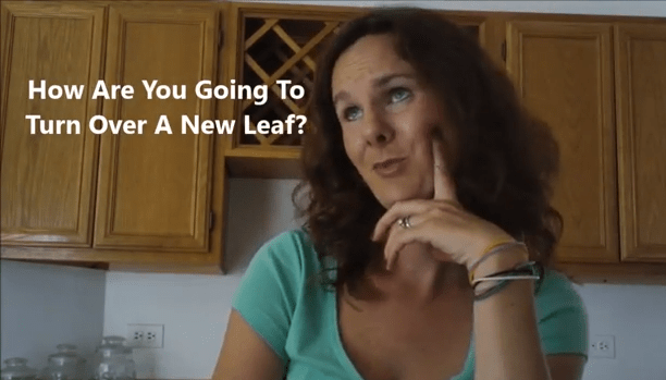 What will you do to turn over a new leaf?