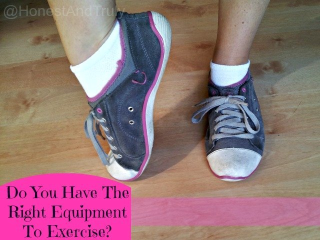 Do you have the right equipment to exercise?