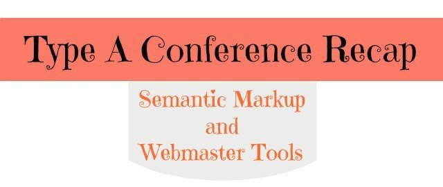 Semantic Markup and Webmaster Tools with Ruth Barr at Type A Conference 2013