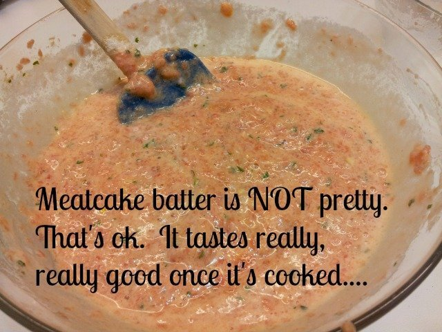 Meatcake batter isn't pretty but it's delicious once baked
