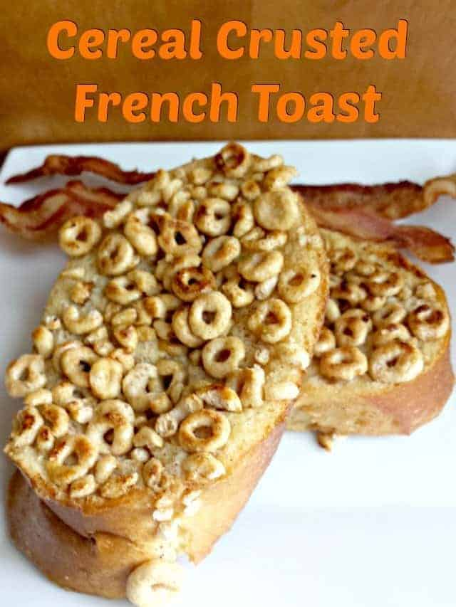 Honey Nut Cheerios Cereal Crusted French Toast Recipe