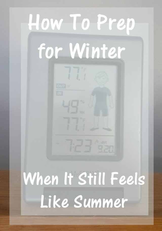 Home Winter Prep Tips: How to prep for winter when it still feels like summer.