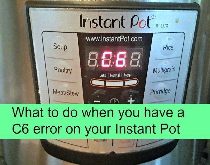 What to do Instant Pot C6 Error