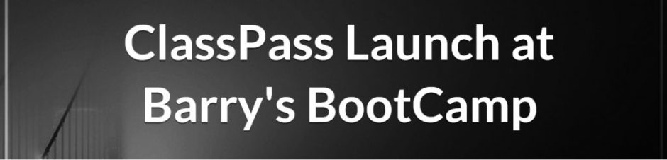 Barry's Bootcamp & ClassPass SF Launch