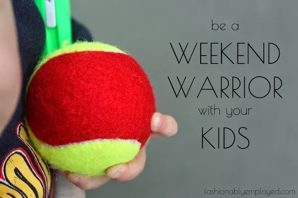 Be a weekend warrior with your kids; making time to be healthy as a family - www.honestlymodern.com