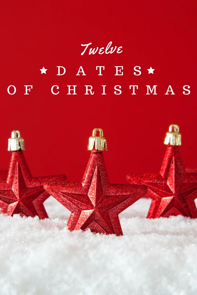 12 Dates Of Christmas.2015 Date Nights Twelve Dates Of Christmas