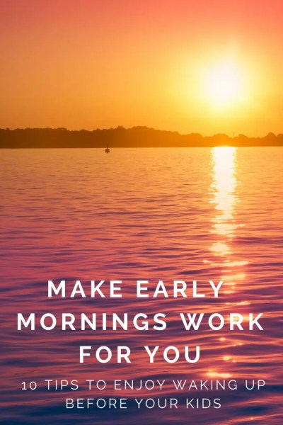 FashionablyEmployed.com | Want to make the most of your mornings but can't drag yourself out of bed? Check out 10 tips to enjoy waking up before your kids from a natural night owl who found happiness in early morning magic.