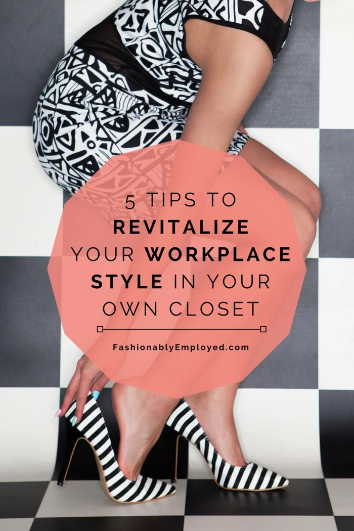 FashionablyEmployed.com | 5 Tips to Revitalize Workplace Style In Your Own Closet | New to refresh your style at the office? Consider these five ideas for a fresh approach to styling what you already own.
