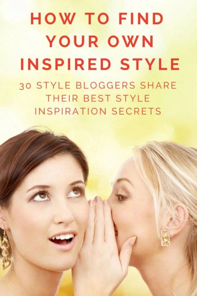 FashionablyEmployed.com | How To Find Your Own Inspired Style; 30 Style Bloggers Share Their Style Inspiration Secrets
