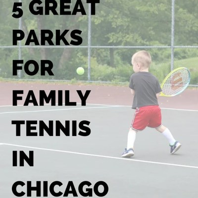 5 Great Parks for Family Tennis in Chicago