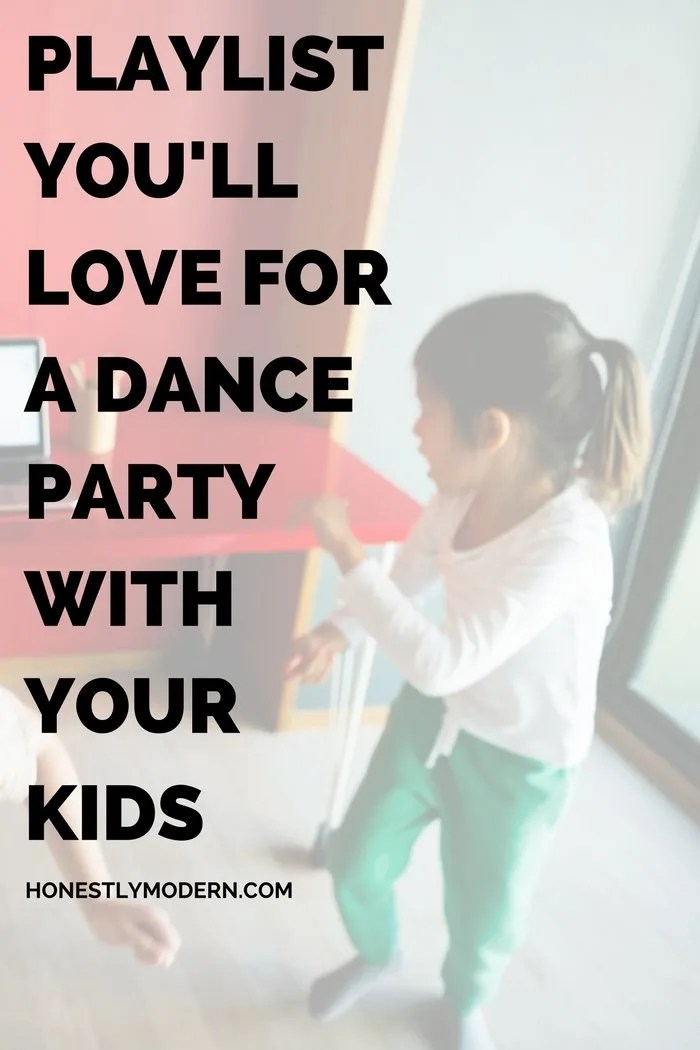 Have a little fun with you kids and throw an at-home dance party. Here's the perfect playlist you'll both love!