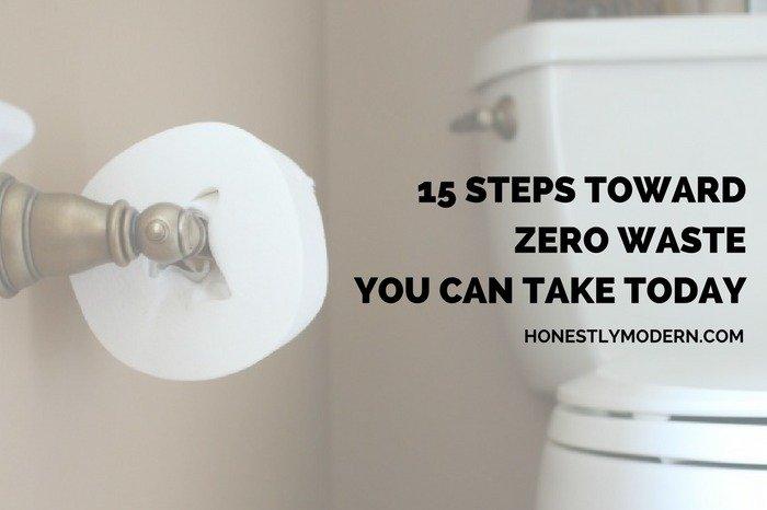 15 Easy Steps Toward Zero Waste You Can Take Today