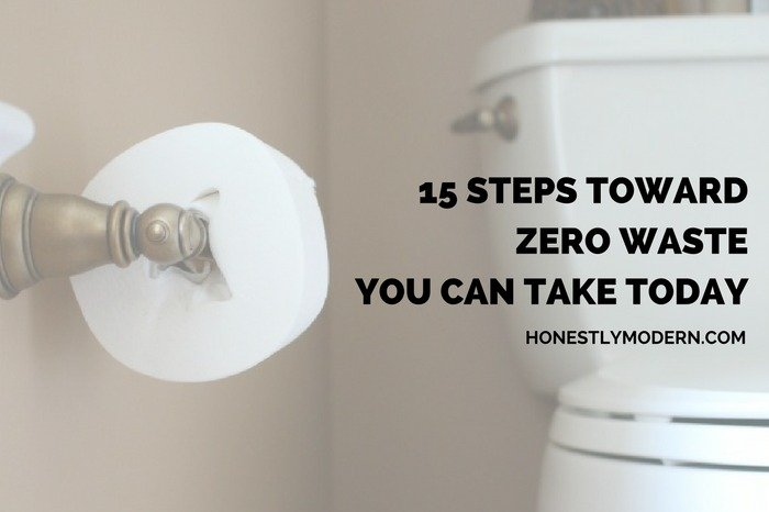 15 Easy Steps Toward Zero Waste You Can Take Today