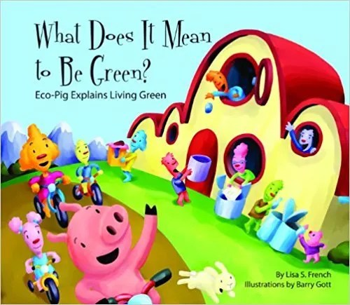 What Does It Mean To Be Green? Eco-Pig Explain Living Green