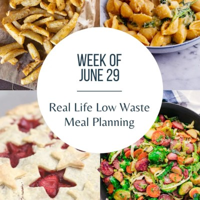 Real Life Low Waste Meal Planning | June 29
