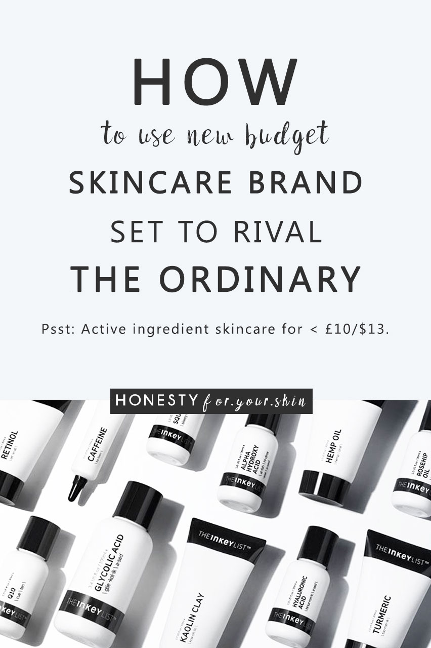 How to use the INKEY List skincare. Like The Ordinary but without the controversy. Active ingredient skincare in concentrations which work – and best bit with a budget friendly, less than £10 price tag.