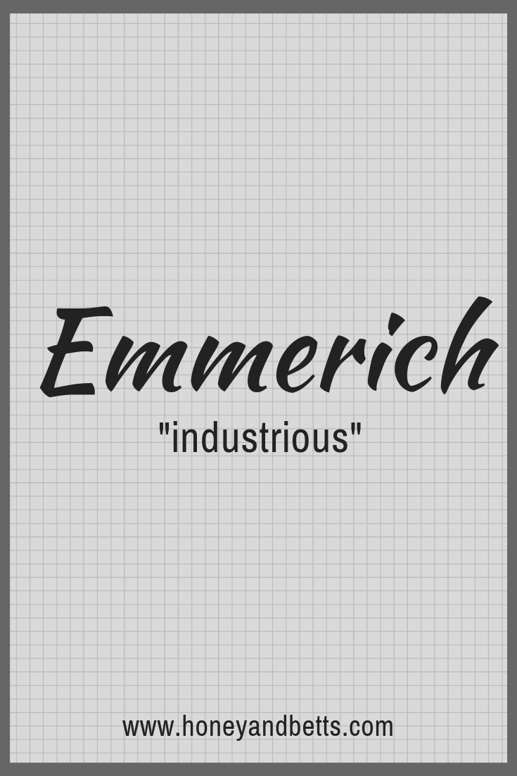 German Baby Boy Names Meanings Emmerich 2019 Honey Bettshoney