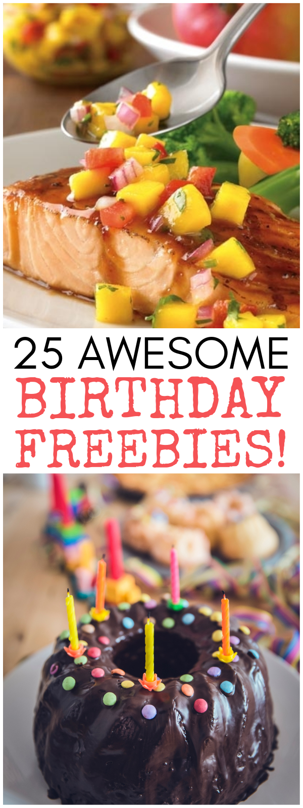 Free Birthday Stuff - Get 25 Free Birthday Meals, Desserts, Drinks and More!