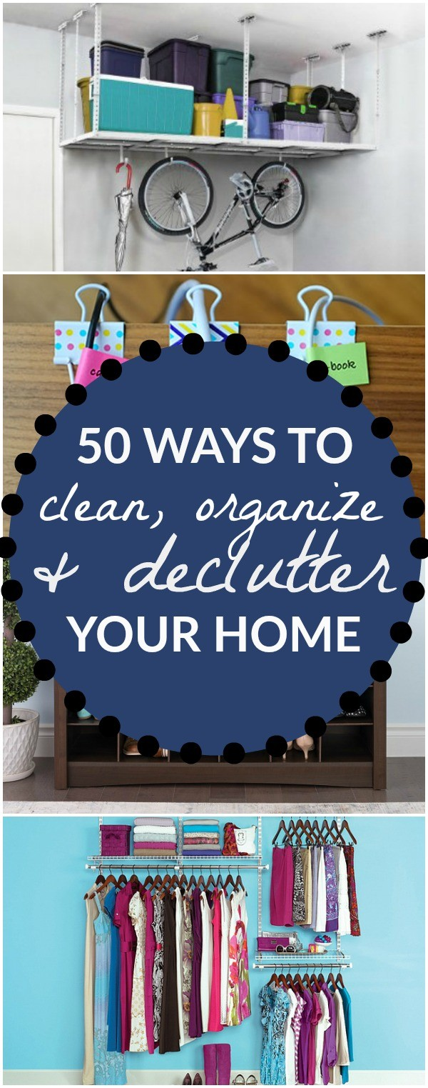 50 Ways To Declutter, Organize and Clean Your Home, Room By Room - Learn how to declutter your home, how to purge your house, and organize it all!