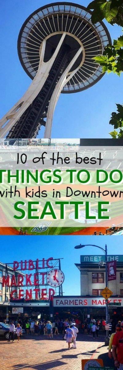 10 of The Best Things To Do With Kids In Seattle in the Downtown Area