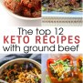 12 Flavorful And Easy Keto Recipes With Ground Beef To Try