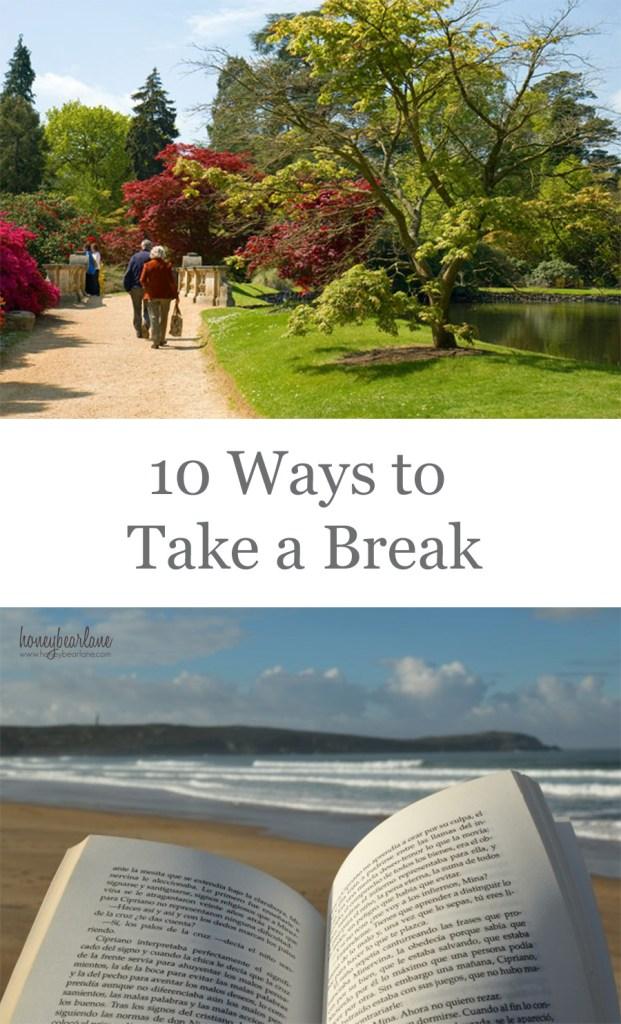 10 ways to take a break