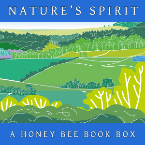 Nature's Spirit, a unique, limited edition, Honey Bee Book Box delivering a new, magical and surprising package of nature writing and artwork to your nature loving recipient as a special gift or an ongoing subscription.